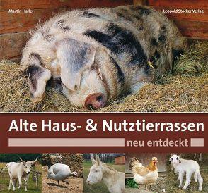 Alte Haus- & Nutztierrassen neu entdeckt von Haller,  Martin