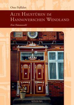 Alte Haustüren im Hannoverschen Wendland von Puffahrt,  Otto
