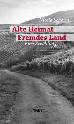 Alte Heimat Fremdes Land von Schorm,  Nicola