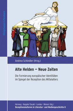 Alte Helden – Neue Zeiten von Schindler,  Andrea