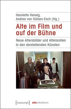 Alte im Film und auf der Bühne von Herwig,  Henriette, Hülsen-Esch,  Andrea von
