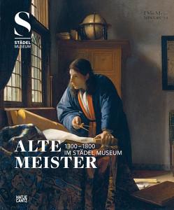 Alte Meister (1300 –1800) im Städel Museum von Demandt,  Philipp, Sander,  Jochen