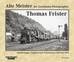 Alte Meister der Eisenbahn-Photographie: Thomas Frister