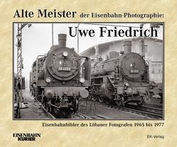 Alte Meister der Eisenbahn-Photographie: Uwe Friedrich von Schlegel,  Dietmar