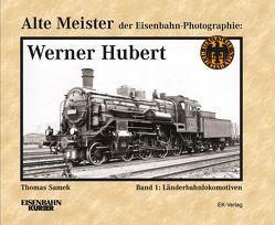 Alte Meister der Eisenbahn-Photographie: Werner Hubert von Samek,  Thomas