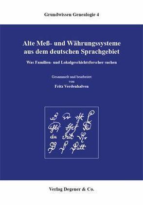 Alte Mess- und Währungssysteme aus dem deutschen Sprachgebiet von Verdenhalven,  Fritz
