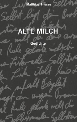 Alte Milch von Thurau,  Matthias
