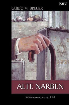 Alte Narben von Breuer,  Guido M.