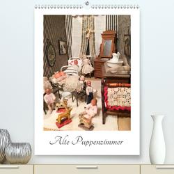 Alte Puppenzimmer (Premium, hochwertiger DIN A2 Wandkalender 2020, Kunstdruck in Hochglanz) von WEIBKIWI