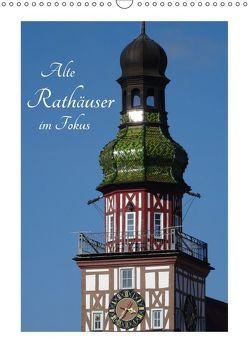 Alte Rathäuser im Fokus (Wandkalender 2018 DIN A3 hoch) von Huschka,  Klaus-Peter