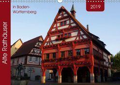 Alte Rathäuser in Baden-Württemberg (Wandkalender 2019 DIN A3 quer) von Keller,  Angelika