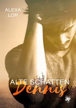 Alte Schatten: Dennis von Lor,  Alexa