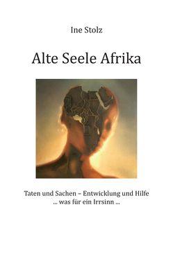 Alte Seele Afrika von Stolz,  Ine