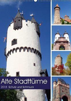 Alte Stadttürme – Schutz und Schmuck (Wandkalender 2018 DIN A2 hoch) von Andersen,  Ilona