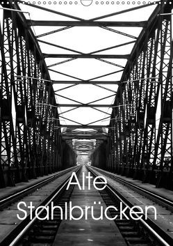Alte Stahlbrücken (Wandkalender 2019 DIN A3 hoch) von Robert,  Boris