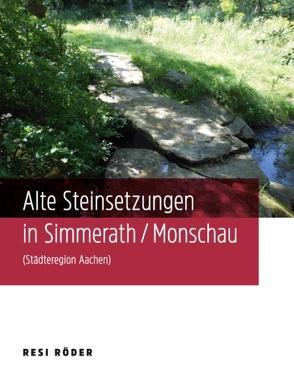 Alte Steinsetzungen in Simmerath/Monschau (Städteregion Aachen) von Röder,  Resi