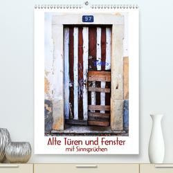 Alte Türen und Fenster mit Sinnsprüchen (Premium, hochwertiger DIN A2 Wandkalender 2021, Kunstdruck in Hochglanz) von Blaes,  Renate, Meinen,  Friedel