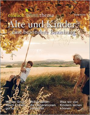 Alte und Kinder – eine besondere Beziehung von Walter,  Rudolf