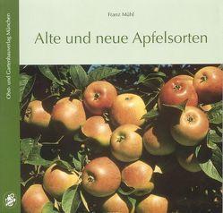 Alte und neue Apfelsorten von Mühl,  Franz