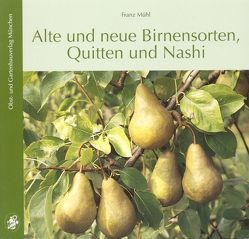 Alte und neue Birnensorten, Quitten und Nashi von Mühl,  Franz