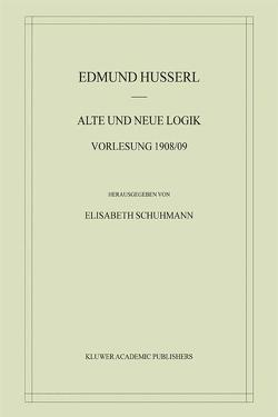 Alte und Neue Logik von Husserl,  Edmund, Schuhmann,  Elisabeth