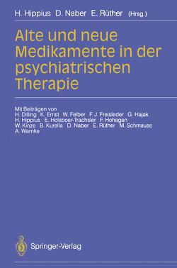 Alte und neue Medikamente in der psychiatrischen Therapie von Dilling,  H., Ernst,  K., Felber,  W., Freisleder,  F.J., Hajak,  G., Hippius,  Hanns, Hohagen,  F., Holsboer-Trachsler,  E., Kinze,  W., Kurella,  B., Naber,  D., Rüther,  Eckart, Schmauss,  M., Warnke,  A.