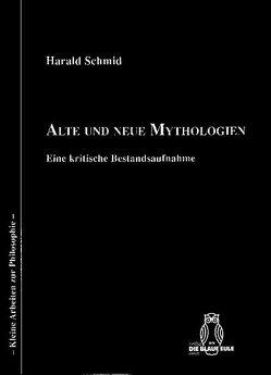 Alte und neue Mythologien von Schmid,  Harald