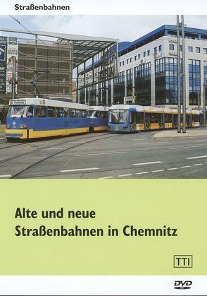 Alte und neue Straßenbahnen in Chemnitz von Reissmann,  Rolf