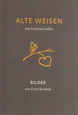 Alte Weisen von Keller,  Gottfried, Kreidolf,  Ernst, Lehninger,  Anna