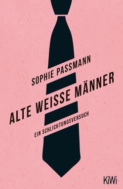 Alte weiße Männer von Passmann,  Sophie