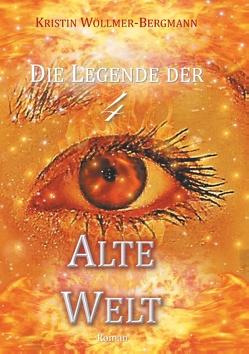 Alte Welt von Wöllmer-Bergmann,  Kristin