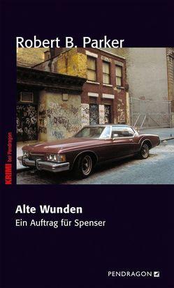 Alte Wunden von Bergmann,  Emanuel, Parker,  Robert B.