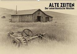ALTE ZEITEN Der amerikanische Westen (Wandkalender 2018 DIN A2 quer) von Viola,  Melanie