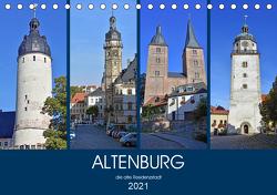 ALTENBURG, die alte Residenzstadt (Tischkalender 2021 DIN A5 quer) von Senff,  Ulrich