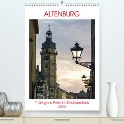 Altenburg – Thüringens Perle im Städtedreieck Leipzig–Chemnitz–Gera (Premium, hochwertiger DIN A2 Wandkalender 2020, Kunstdruck in Hochglanz) von Robert,  Boris