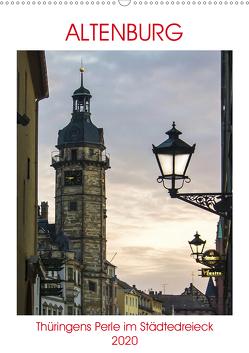 Altenburg – Thüringens Perle im Städtedreieck Leipzig–Chemnitz–Gera (Wandkalender 2020 DIN A2 hoch) von Robert,  Boris