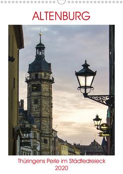 Altenburg – Thüringens Perle im Städtedreieck Leipzig–Chemnitz–Gera (Wandkalender 2020 DIN A3 hoch) von Robert,  Boris