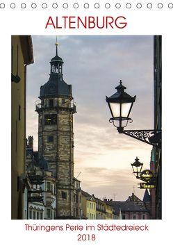 Altenburg – Thüringens Perle im Städtedreieck (Tischkalender 2018 DIN A5 hoch) von Robert,  Boris