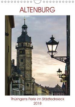 Altenburg – Thüringens Perle im Städtedreieck (Wandkalender 2018 DIN A4 hoch) von Robert,  Boris