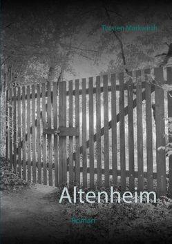 Altenheim von Markwirth,  Torsten