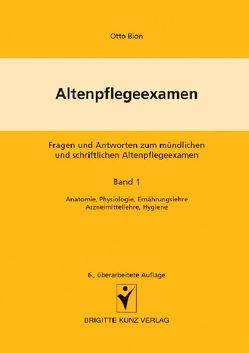 Altenpflegeexamen – Fragen und Antworten zum mündlichen und schriftlichen Altenpflegeexamen von Kunz,  Winfried
