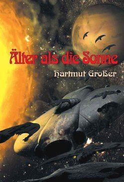 Älter als die Sonne von Grosser,  Hartmut