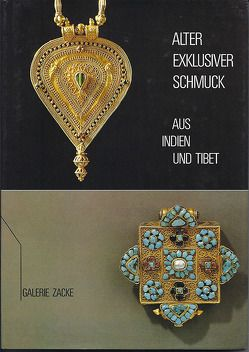 Alter exklusiver Schmuck aus Indien und Tibet von Benke,  A, Schuster,  G W, Zacke,  Irene M, Zacken,  Wolfmar