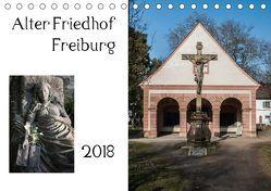 Alter Friedhof Freiburg (Tischkalender 2018 DIN A5 quer) von Muehlbacher,  Joerg