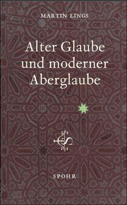 Alter Glaube und moderner Aberglaube von Giesse,  Gerhard, Lings,  Martin
