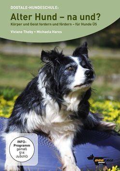 Alter Hund- na und? von Alef,  Ralf, Hares,  Michaela, Theby,  Viviane