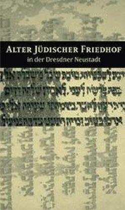 Alter jüdischer Friedhof in der Dresdner Neustadt von Thiele,  Frank
