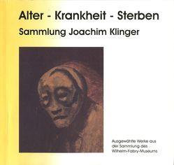 Alter – Krankheit – Sterben von Antweiler,  Wolfgang, Klinger,  Joachim, Krambrock,  Michael