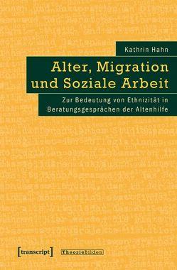 Alter, Migration und Soziale Arbeit von Hahn,  Kathrin