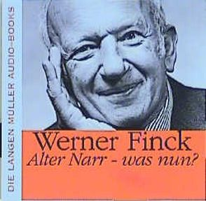 Alter Narr, was nun? von Finck,  Werner